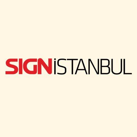 Sign İstanbul 22. Uluslararası Endüstriyel Reklam ve Dijital Baskı Teknolojileri Fuarı