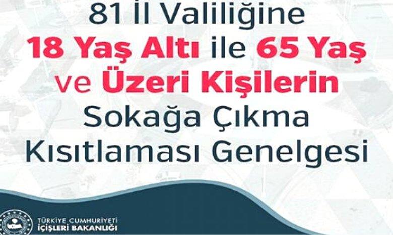 81 İl Valiliğine 18 Yaş Altı ile 65 Yaş ve Üzeri Kişilerin Sokağa Çıkma Kısıtlaması Genelgesi