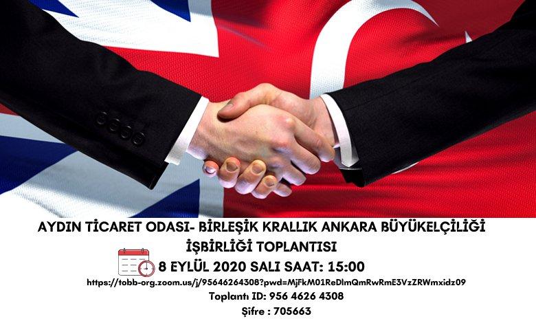 Aydın Ticaret Odası- Birleşik Krallık Ankara Büyükelçiliği İşbirliği Toplantısı