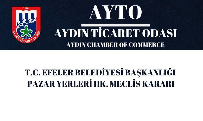 T.C. EFELER BELEDİYESİ BAŞKANLIĞI PAZAR YERLERİ HK. MECLİS KARARI