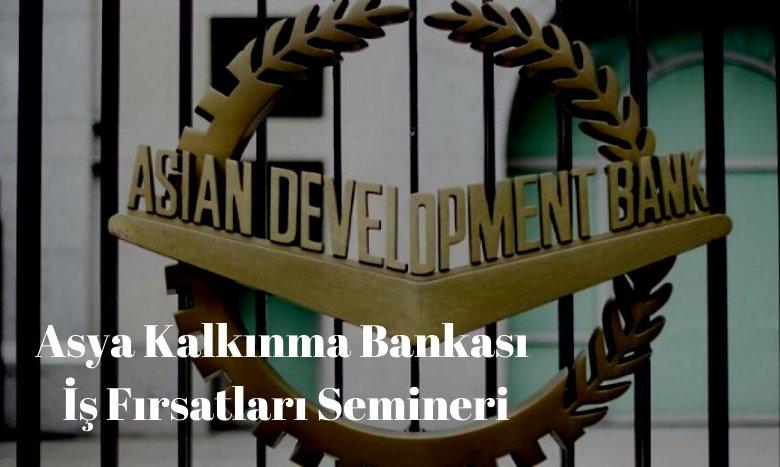 Asya Kalkınma Bankası İş Fırsatları Semineri