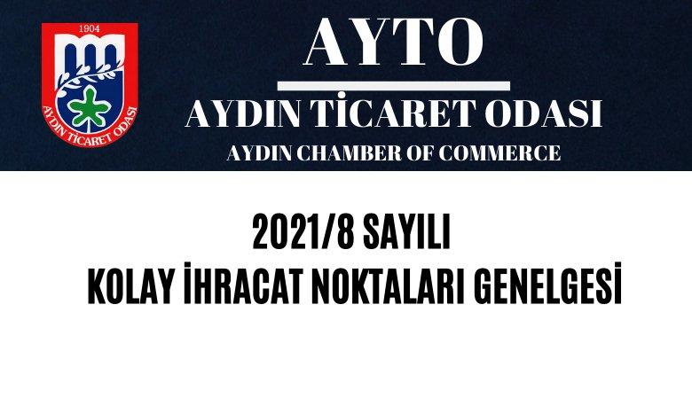 2021/8 SAYILI KOLAY İHRACAT NOKTALARI GENELGESİ