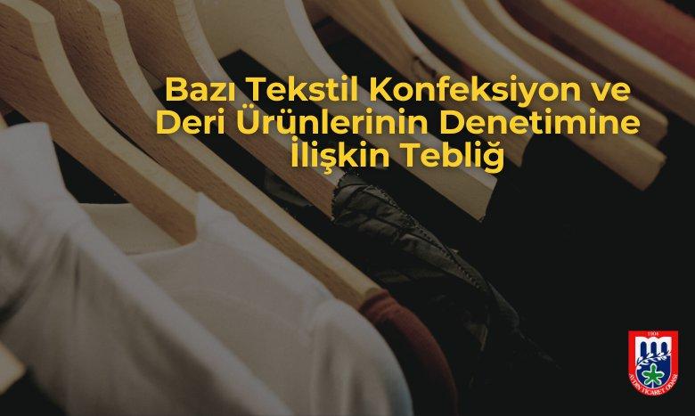 Bazı Tekstil Konfeksiyon ve Deri Ürünlerinin Denetimine İlişkin Tebliğ Hakkında