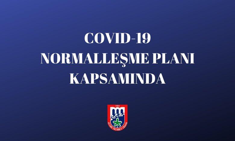 COVID-19 NORMALLEŞME PLANI KAPSAMINDA