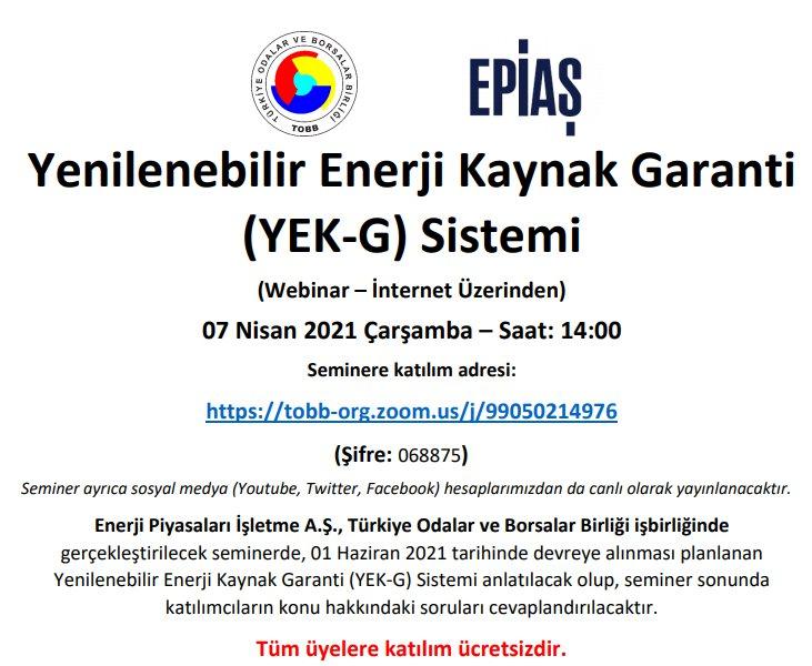 Yenilenebilir Enerji Kaynak Garanti (YEK-G) Sistemi Semineri (Tüm Sanayicilere Yöneliktir)  (Webinar – İnternet Üzerinden)