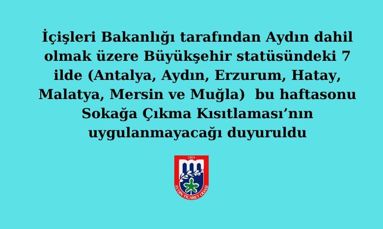 Aydın'da bu haftasonu Sokağa Çıkma Kısıtlaması'nın Uygulanmayacağı Duyuruldu