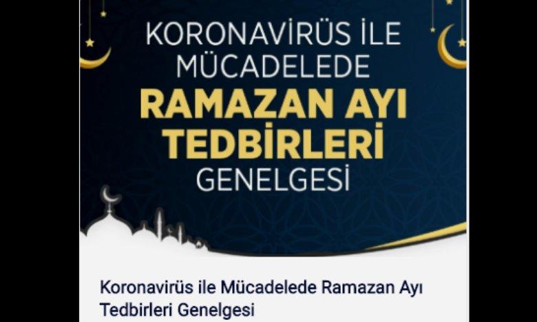 Koronavirüs ile Mücadelede Ramazan Ayı Tedbirleri Genelgesi