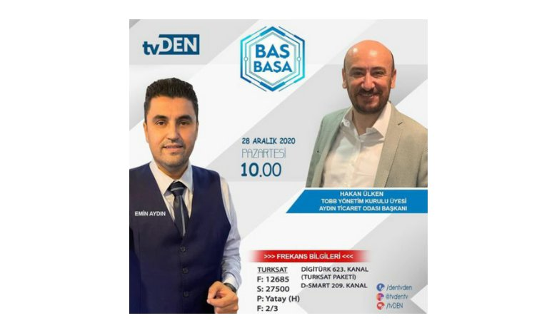 TOBB Yönetim Kurulu Üyesi ve Odamız Başkanı Hakan ÜLKEN,  28 Aralık Pazartesi günü (yarın) saat 10:00'da TVDEN'de yayınlanacak olan Emin Aydın'la BAŞ BAŞA programına konuk oluyor.