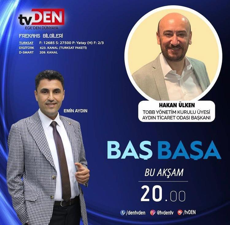 TOBB Yönetim Kurulu Üyesi ve Odamız Başkanı Hakan ÜLKEN 11 Ağustos Çarşamba günü (bugün) saat 20:00'de TVDEN'de yayınlanacak olan Emin Aydın'la BAŞ BAŞA programına konuk oluyor.