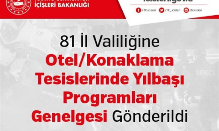 81 İl Valiliğine Otel/Konaklama Tesislerinde Yılbaşı Programları Genelgesi Gönderildi