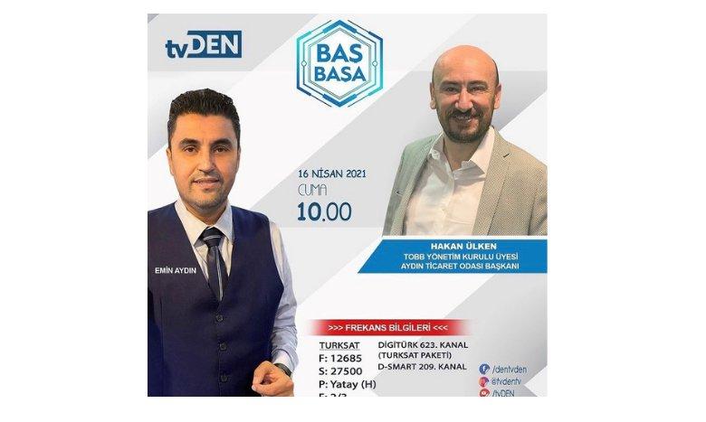 TOBB Yönetim Kurulu Üyesi ve Odamız Başkanı Hakan ÜLKEN, 16 Nisan Cuma günü (yarın) saat 10:00'da TVDEN'de yayınlanacak olan Emin Aydın'la BAŞ BAŞA programına konuk oluyor.
