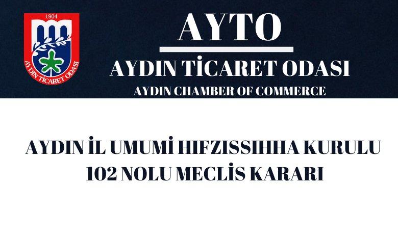AYDIN İL UMUMİ HIFZISSIHHA KURULU 102 NOLU MECLİS KARARI